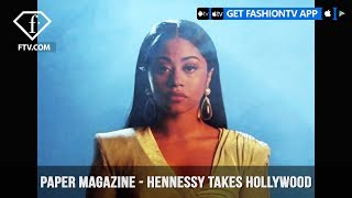 Paper Magazine presents Hennessy Carolina Takes Hollywood | FashionTV | FTV