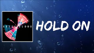 Hold On (Lyrics) by Royal Blood