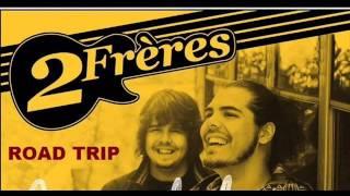 2 Frères - Road Trip   (Audio)