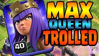 Clash of Clans: MAX QUEEN TROLLED