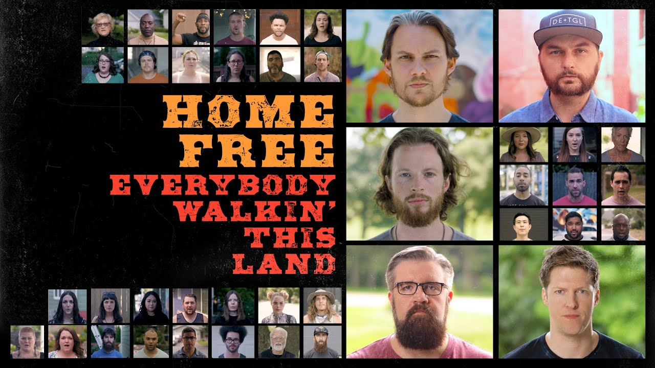 Home Free - Everybody Walkin' This Land