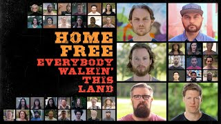 Home Free Everybody Walkin' This Land