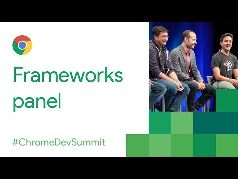 Frameworks Panel (Chrome Dev Summit 2017)