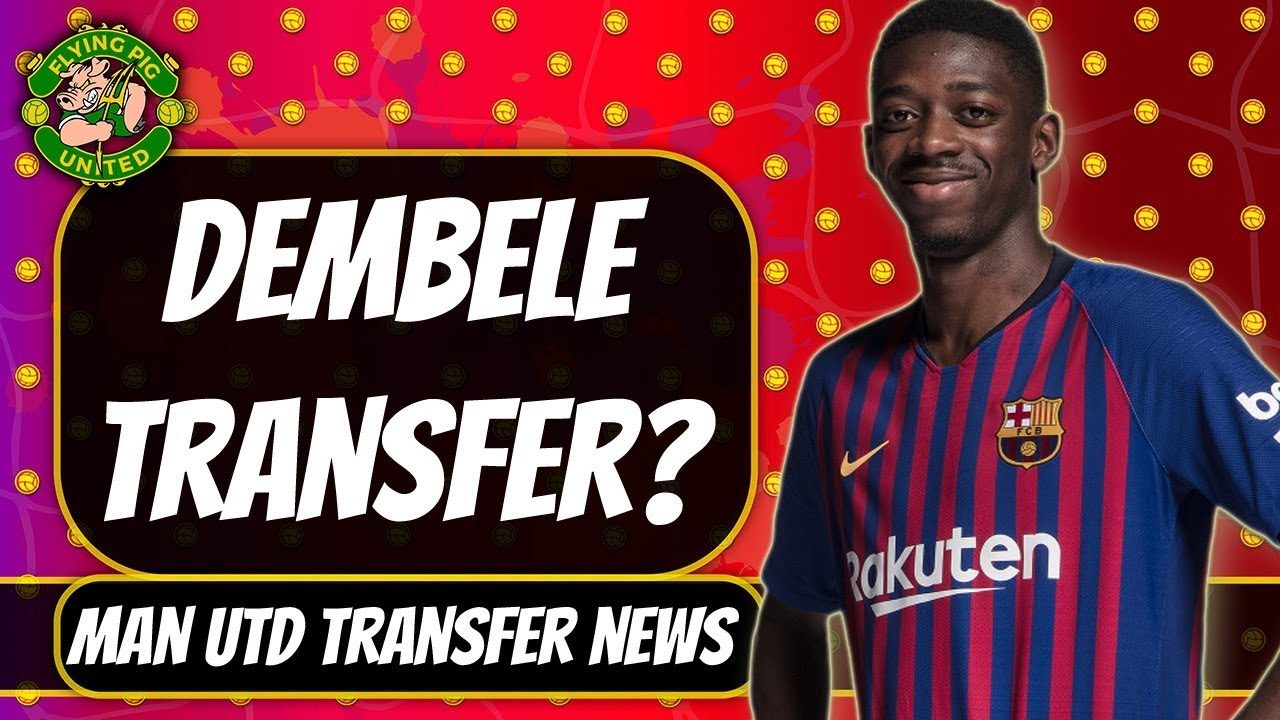 Transfer news: Dembele to Man United; Sancho deal off