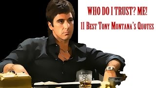 Who do I trust? Me! 11 Best Tony Montana's Quotes