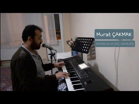 Murat ÇAKMAK - Kaybolalım (Gel Hayalim)