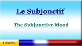 French Lesson 77 - LEARN FRENCH - SUBJUNCTIVE MOOD - Le Subjonctif