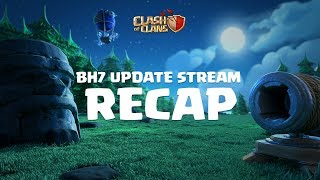Clash of Clans - BH7 Update Stream - RECAP