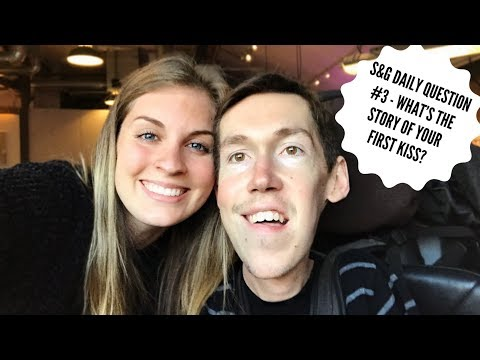 S&G Daily Question - #3 What's your first kiss story?