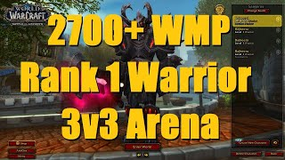 Rank 1 Arms Warrior 3v3 as WMP to 2700+ (Part 1) - WoW BFA 8.3 Season 4 PvP