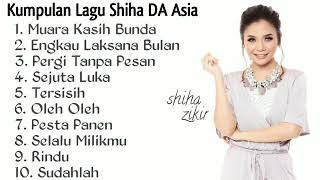 Kumpulan Lagu Shiha DA Asia ( Part 1 ) Full Album