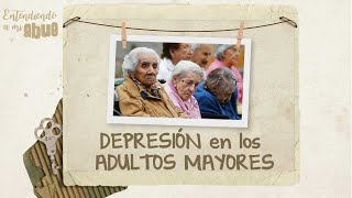 DEPRESIÓN en los ADULTOS MAYORES [Entendiendo a mi abue] Telemedellín