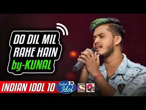 Do Dil Mil Rahe Hain - Kunal Pandit - Indian Idol 10 - Neha Kakkar - 2018 - Kumar Sanu