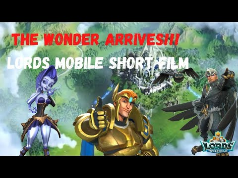 The Wonder Arrives!     Lords Mobile Short Film