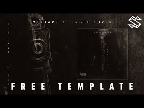 Free Mixtape Cover Template The Last Request 2019 Designed In Photoshop Psd Youtube