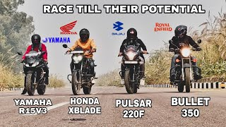 Bullet 350 Vs Honda Xblade 160 Vs Pulsar 220 Vs Yamaha R15v3 | Race Till Their Potential