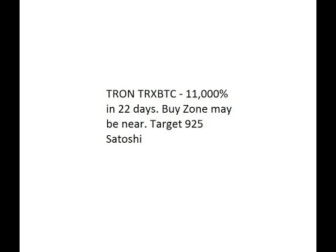 TRON TRXBTC - 11,000% in 22 days. Buy Zone may be near. Target 925 Satoshi for 40-50% Gains.