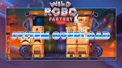 SYSTEM OVERLOAD!! (Wild Robo Factory - Yggdrasil)