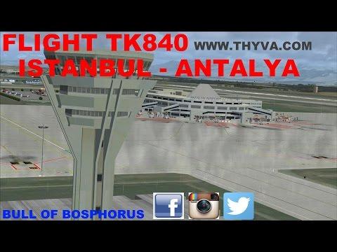 [FSX] FLIGHT SIMULATOR X 2017 LIVE STREAM | FLIGHT FLOG #6 | TK840 | ISTANBUL-ANTALYA | IVAO | [HD]