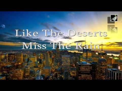 Like The Deserts Miss The Rain with lyrics