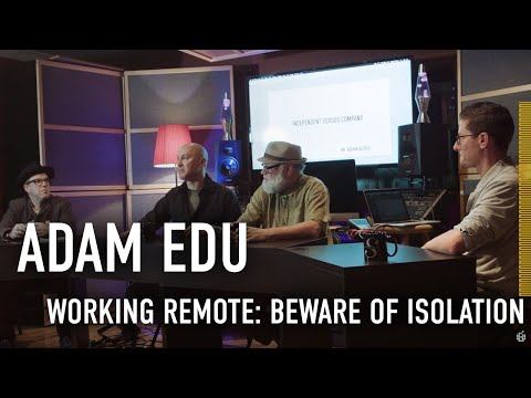 ADAM EDU | Working Remote: Beware of Isolation