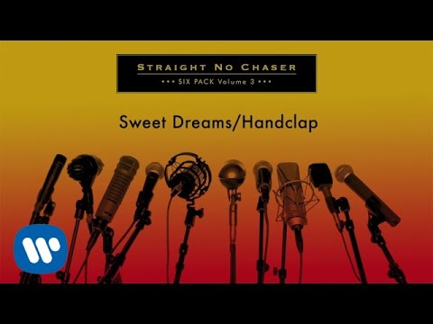 Straight No Chaser  Sweet DreamsHandclap  Audio
