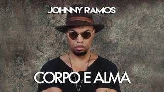 Johnny Ramos - Corpo e Alma