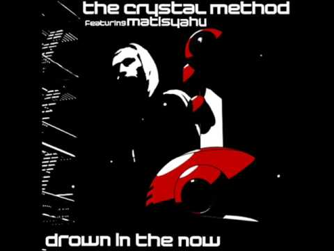 The Crystal Method feat Matisyahu - Drown In The Now [HQ]