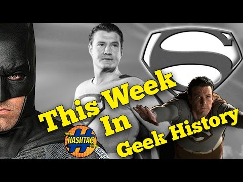 From Hollywoodland To Batfleck   This Week In Geek History   That Hashtag Show