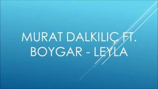 Murat Dalkılıç ft Boygar - Leyla (Karaoke)