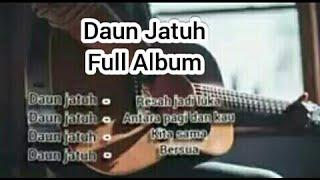 Lagu Terbaik Daun Jatuh Full Album