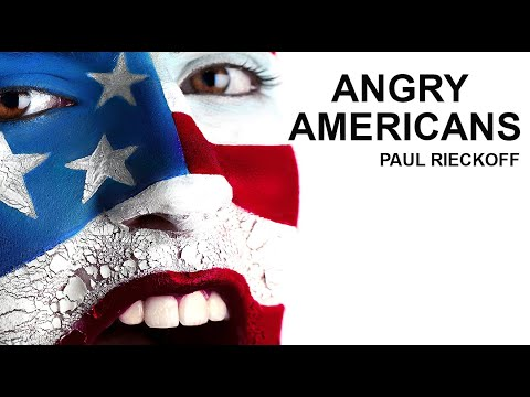 ANGRY AMERICANS | PAUL RIECKOFF