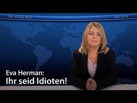 Eva Herman: Ihr seid Idioten!