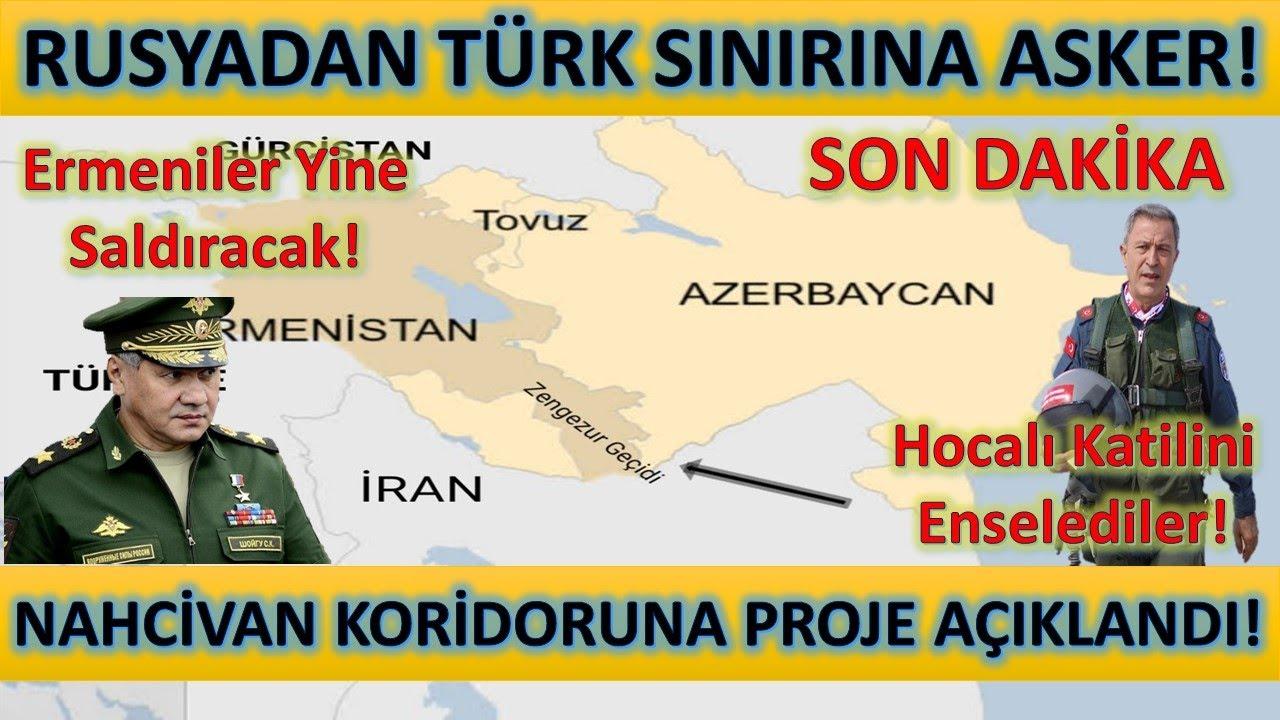 Son Dakika Rusyadan Türk Sınırına Asker! Nahcivan Koridoruna Proje Açıklandı! Ermeniler Hazırlanıyor