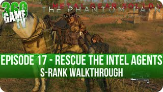Metal Gear Solid V The Phantom Pain - Episode 17 (Rescue The Intel Agents) S-Rank Walkthrough