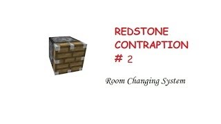 Room Changing System (Redstone Contraption)