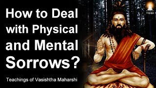 How to Overcome Sadness or Sorrow Caused by Various Physical and Mental Problems?