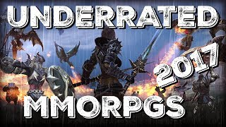 TOP 5 - Underated MMORPGs 2017