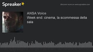 Week end: cinema, la scommessa della sala