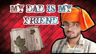 My Dad IS My Friend | funny comedy vine | Bhaarat Kaushik