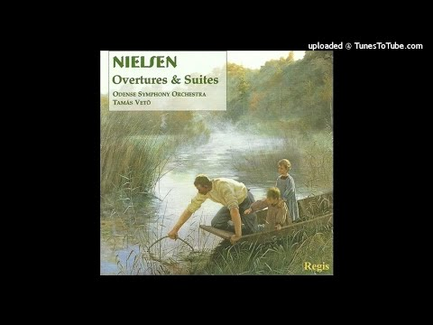 Carl Nielsen : Maskarade - Overture, Prelude to Act II and Dance from the opera FS 39 (1904-06)