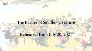 Teatro Nuovo: Il barbiere di Siviglia - Sinfonia (The Barber of Seville Overture) Rehearsal 7/20/21