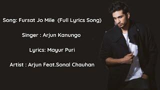 Fursat Jo Mile (Full Lyrical Song) | Arjun Kanungo Feat. Sonal Chauhan
