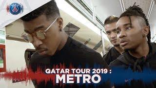 QATAR TOUR 2019 : METRO with Kimpembe, Nkunku, Meunier, Kehrer & Areola