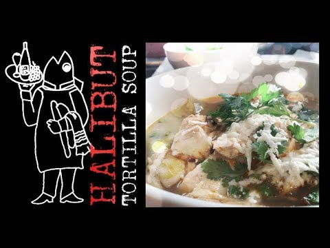 Fish Soup?😃 Halibut Recipe? 🎣How To Make A Mexican Fish Soup Recipe With Halibut & Tortillas