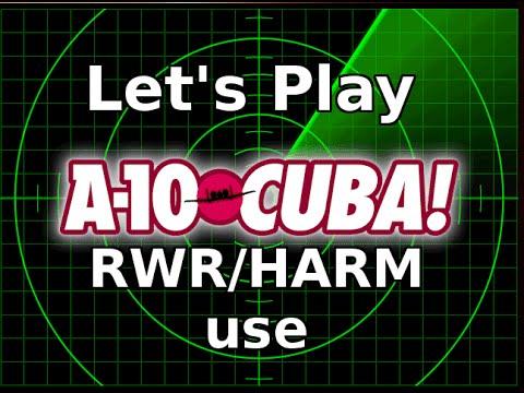 A-10 Cuba! A crash course in RWR/HARM use