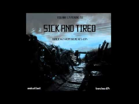 Ends At Last - Sick And Tired