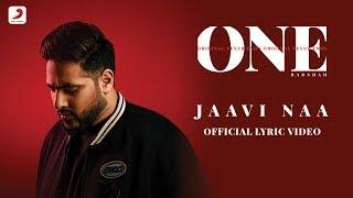 Badshah - Jaavi Na | ONE Album | Lyrics Video