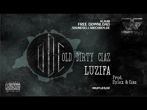 CIAZ - ODC - Luzifa (Old Dirty Ciaz Album)