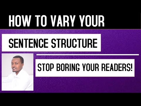 How to Vary your Sentences Structure and STOP BORING YOUR READERS